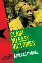 Claim No Easy Victories: The Legacy of Amilcar Cabral