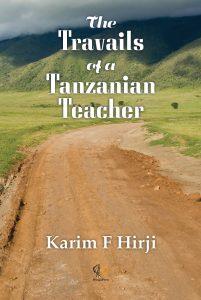 The Travails of a Tanzanian Teacher By Karim Hirji receives high praise
