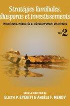 Stratégies familiales, diasporas et investissements: Migrations, mobilités et développement en Afrique Tome 2