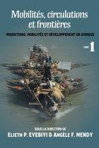 Mobilités, circulations et frontières: Migrations, mobilités et développement en Afrique Tome 1