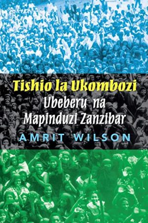 Threat to Liberation: Tishio La Ukombozi: Ubeberu na Mapinduzi Zanzibar