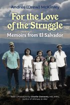 For the love of the struggle: Memoirs from El Salvador
