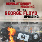 The Revolutionary Meaning of the George Floyd Uprising: Thursday March 4 at 6pm EST