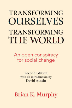 An open conspiracy for social change: a conversation with Brian Murphy and David Austin: SEPT 2nd @ 11:00am